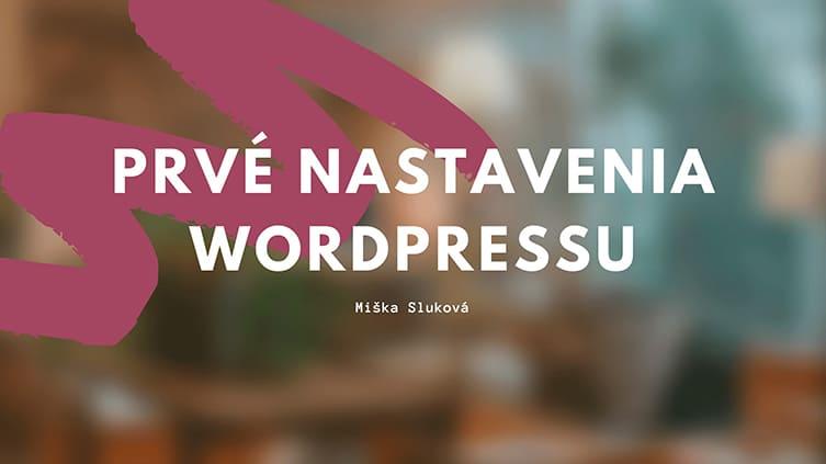 Prvé nastavenia WordPressu