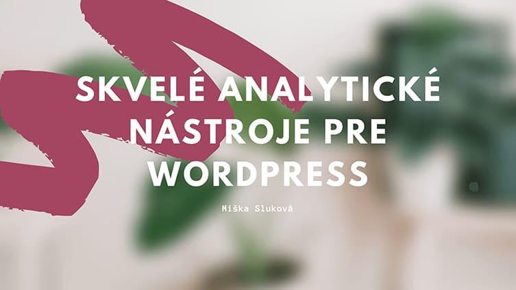 Skvelé analytické nástroje pre WordPress