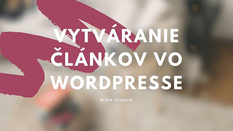 Vytváranie článkov vo WordPresse