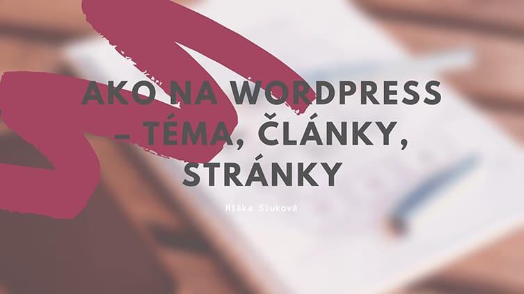 Ako na WordPress – téma, články, stránky