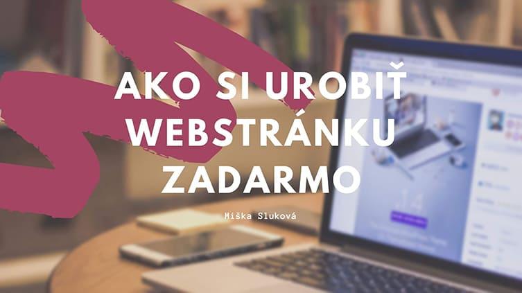 Ako si urobiť webstránku zadarmo