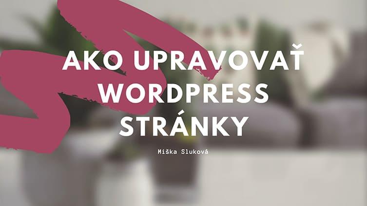 Ako upravovať WordPress stránky