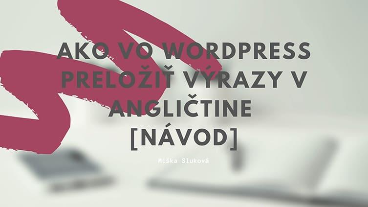 Ako vo WordPress preložiť výrazy v angličtine [návod]