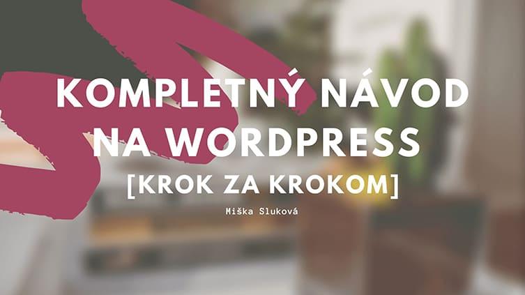 Kompletný návod na WordPress [krok za krokom]